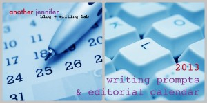 2013 writing prompts and editorial calendar