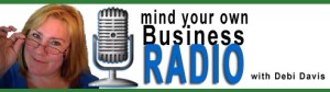 Listen to Me Talk Social Media and Blogging on Mind Your Own Business Radio