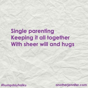 Hump Day Haiku: Single Parenting