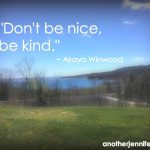 don't be nice, be kind