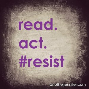 Week Thirteen of #45: Read. Act. #Resist