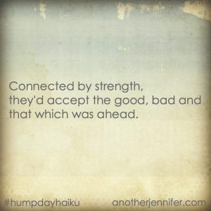 Hump Day Haiku: Connected by Strength