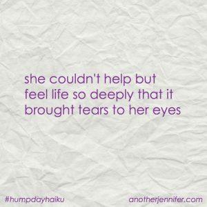 Hump Day Haiku: Tears to Her Eyes