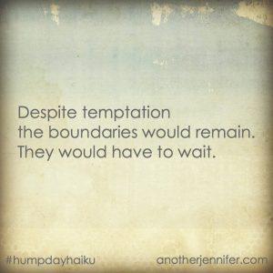 Hump Day Haiku: Despite Temptation