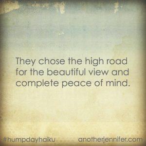 Hump Day Haiku: The High Road