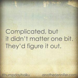Hump Day Haiku: Complicated